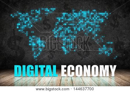 Digital Economy word on wood floor with dollar sign and dot world map on blackboard wallDigital business concept.3d rendering