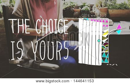 Choice Yours Chance Choosing Decision Pick Concept