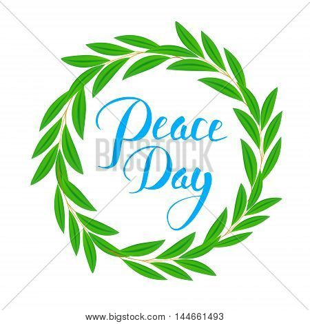 International Peace Day poster. Olive branch, symbol of peace and hope, in circle and hand lettering text. Typographic Designs. vector illustration. isolated