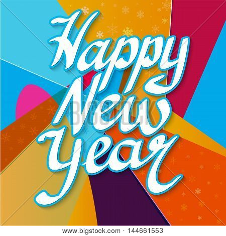 Happy New Year lettering on bright abstract vector background with snowflakes. Modern graphic background in the style of comics pop art. Can be used for Christmas cards and any winter holidays