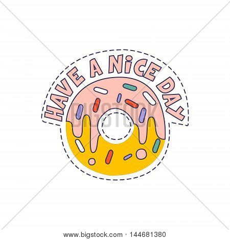 Have A Nice Day Doughnut Bright Hipster Sticker With Outlined Border In Childish Style