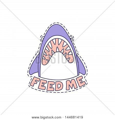 Feed Me Shark Bright Hipster Sticker With Outlined Border In Childish Style