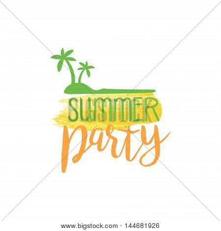 Summer Party Message Watercolor Stylized Label. Bright Color Summer Vacation Hand Drawn Promo Sign. Touristic Agency Vector Ad Template.