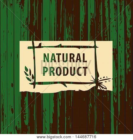 Vector template logo for agriculture horticulture. Image with phrase natural product. Illustration for vegetarian organic food business.