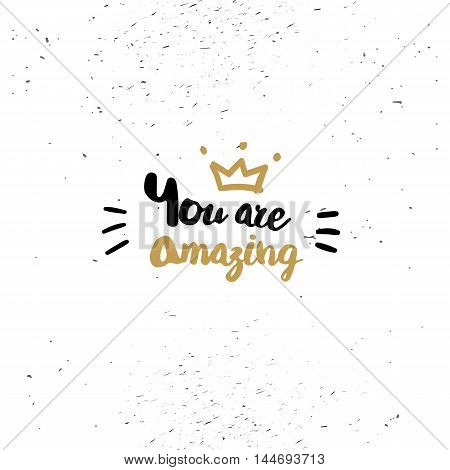 You are amazing. Black inspirational quote isolated on white background. Vector typography for poster, t-shirt or card. Vector calligraphy art.