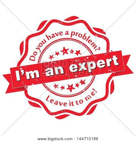 I'm an expert. Do you have a problem? Leave it on me - grunge business label / sticker. Print colors used