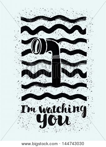 Illustration of periscope in the waves and lettering I'm Watching You on white isolated background