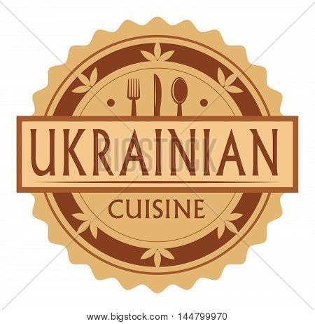 Abstract stamp or label with the text Ukrainian Cuisine written inside, traditional vintage food label, with spoon, fork, knife symbols, vector illustration