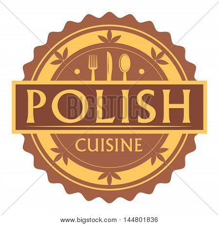Abstract stamp or label with the text polish Cuisine written inside, traditional vintage food label, with spoon, fork, knife symbols, vector illustration