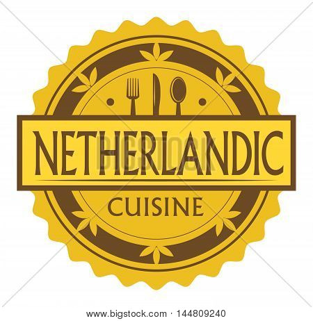 Abstract stamp or label with the text netherlandic Cuisine written inside, traditional vintage food label, with spoon, fork, knife symbols, vector illustration