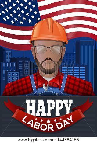 Labor Day poster with worker man on the city background US flag and inscription - Happy Labor Day