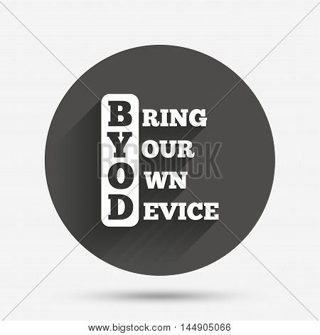 BYOD sign icon. Bring your own device symbol. Circle flat button with shadow. Vector