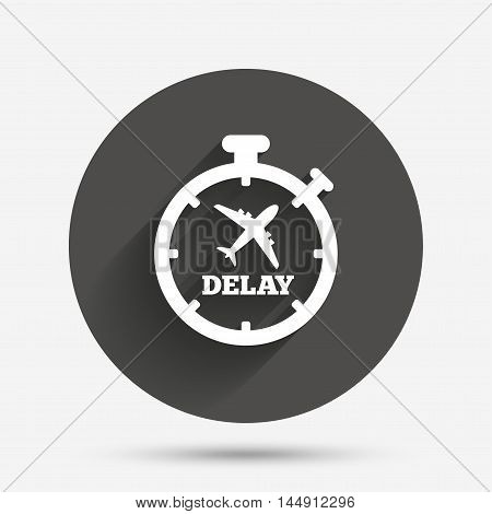 Delayed flight sign icon. Airport delay timer symbol. Airplane icon. Circle flat button with shadow. Vector