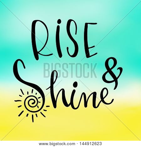 Rise and shine inspirational hand lettering message