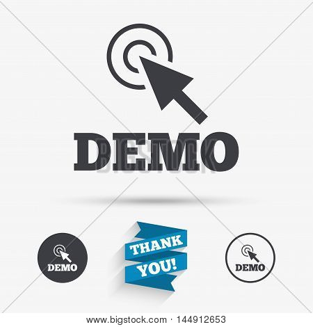 Demo with cursor sign icon. Demonstration symbol. Flat icons. Buttons with icons. Thank you ribbon. Vector