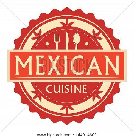 Abstract stamp or label with the text Mexican Cuisine written inside, traditional vintage food label, with spoon, fork, knife symbols, vector illustration