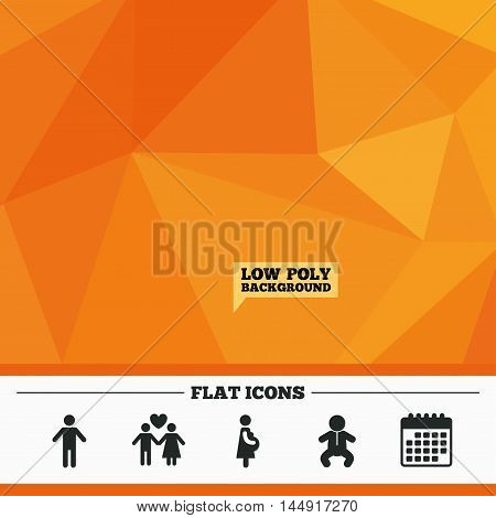 Triangular low poly orange background. Family lifetime icons. Couple love, pregnancy and birth of a child symbols. Human male person sign. Calendar flat icon. Vector