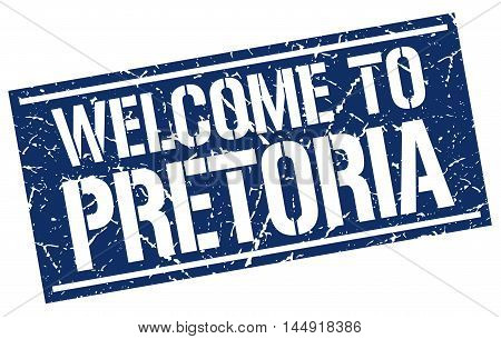 welcome to Pretoria. stamp. grunge square sign