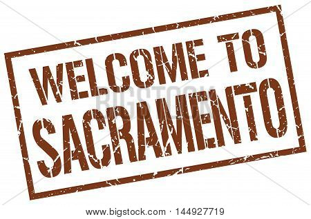 welcome to Sacramento. stamp. grunge square sign