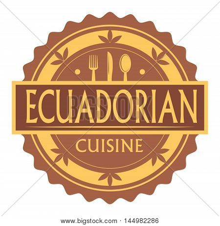 Abstract stamp or label with the text Ecuadorian Cuisine written inside, traditional vintage food label, with spoon, fork, knife symbols, vector illustration