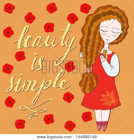 Vector cute illustration with a pretty girl doing her hair. Augmented with inspirational phrase and poppies on back. Fashion and make up illustration inspirational or motivational purpose.