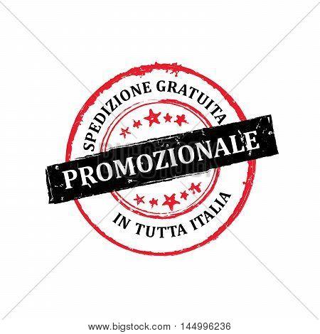 Big Sales, Free shipping in Italy. (Italian language: Promozionale, Spedizione gratuita in tutta Italia) - grunge stamp / label, also for print. CMYK colors used.