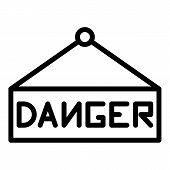 Danger Sign Board Icon. Outline Danger Sign Board Vector Icon For Web Design Isolated On White Backg poster