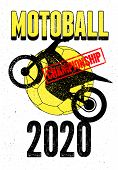Motoball Championship 2020 Typographical Vintage Grunge Style Poster. Retro Vector Illustration. poster
