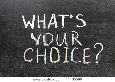 Whats Your Choice