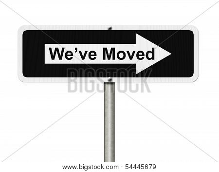 We've Moved Sign