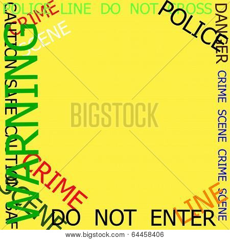 Warning, Caution, Crime, Police  Signs   Frame On Yellow Background