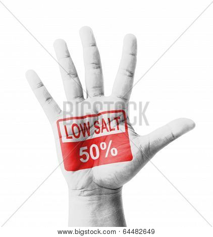 Open Hand Raised, Low Salt 50% Sign Painted, Multi Purpose Concept - Isolated On White Background
