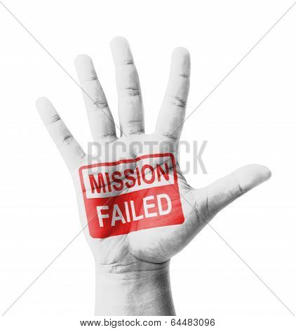 Open Hand Raised, Mission Failed Sign Painted, Multi Purpose Concept - Isolated On White Background
