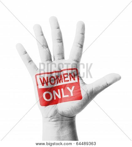 Open Hand Raised, Women Only Sign Painted, Multi Purpose Concept - Isolated On White Background
