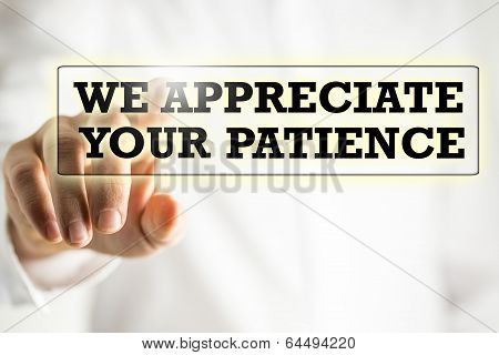 We Appreciate Your Patience