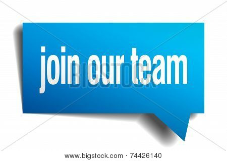 Join Our Team Blue 3D Realistic Paper Speech Bubble