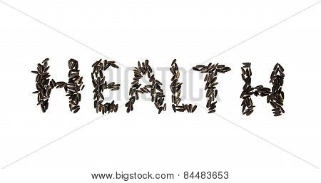 Word Health Made Of Sunflower Seeds On The White Background