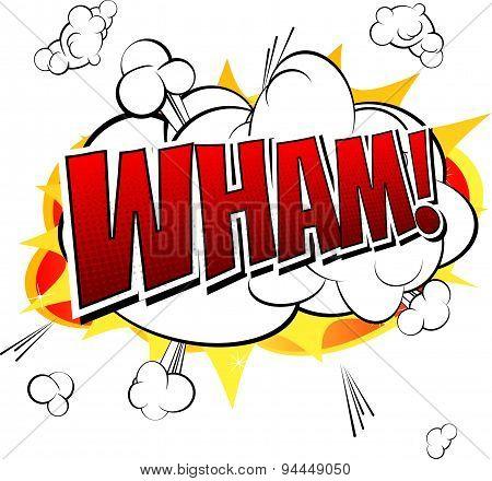 Wham - Comic book, cartoon expression.