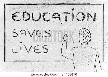 Teacher Writing On Blakboard: Education Saves Lives
