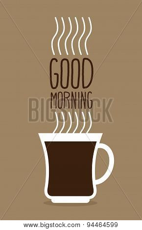 Cup of hot coffee with steam. Good morning. Poster for a good start to day. Vector illustration.