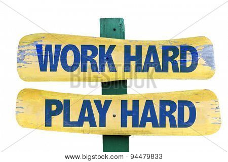 Work Hard Play Hard sign isolated on white