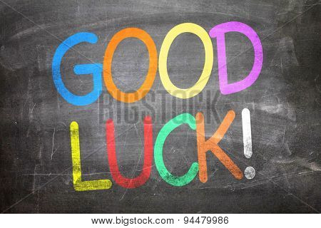 Good Luck written on a chalkboard