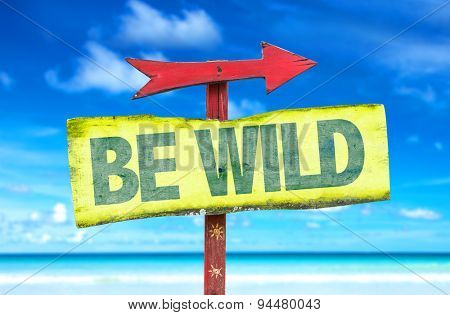 Be Wild sign with beach background