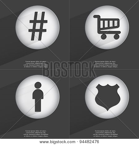 Hashtag, Shopping Cart, Silhouette, Police Badge Icon Sign. Set Of Buttons With A Flat Design. Vecto