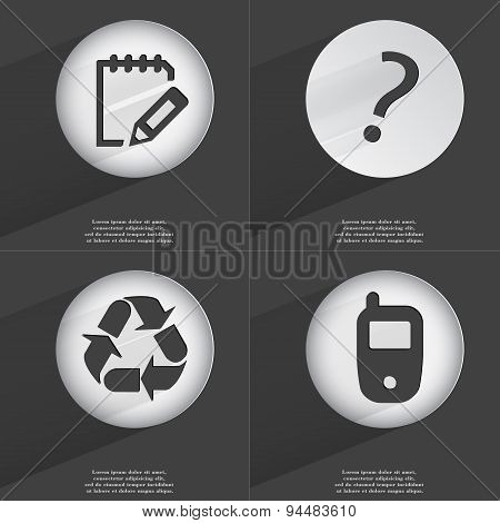 Notebook, Question Mark, Recycling, Mobile Phone Icon Sign. Set Of Buttons With A Flat Design. Vecto