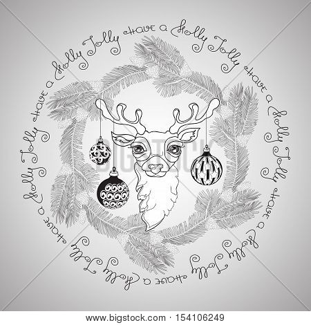 Hand drawn  floral  frame with cute Christmas deer face, pine branches, cones, balls and handwritten words Have a Holly Jolly.  Vector  illustration in  zentangle style for  greeting card, poster.