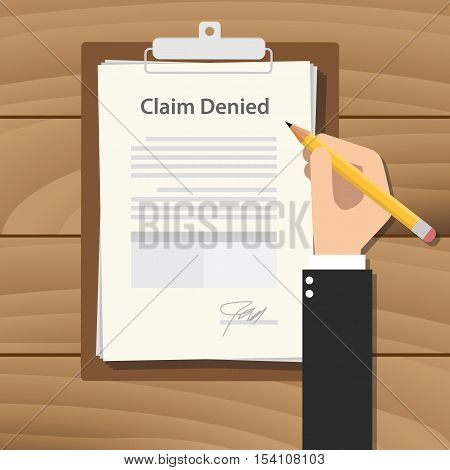claim denied concept illustration with businessman signing a paper document on top of clipboard wooden table vector