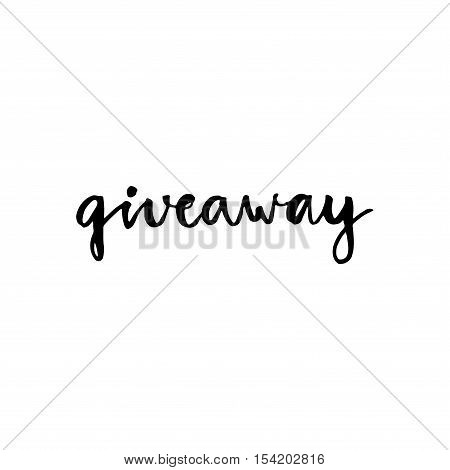 Giveaway Ink Brush Lettering At White Background.
