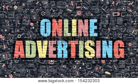 Online Advertising Concept. Modern Illustration. Multicolor Online Advertising Drawn on Dark Brick Wall. Doodle Icons. Doodle Style of  Online Advertising Concept. Online Advertising on Wall.