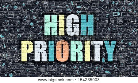High Priority - Multicolor Concept on Dark Brick Wall Background with Doodle Icons Around. Modern Illustration with Elements of Doodle Style. High Priority on Dark Wall.